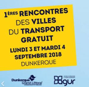 1ères rencontres des villes du transport gratuit – 3 et 4 sept 2018 – Dunkerque