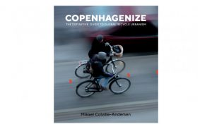 La ville cyclable : le guide « punchy » de Copenhagenize