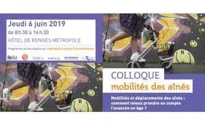 Colloque Mobilité des aînés Rennes 6 juin 2019