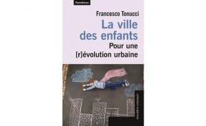 Livre La ville des enfants, Pour une [r]évolution urbaine