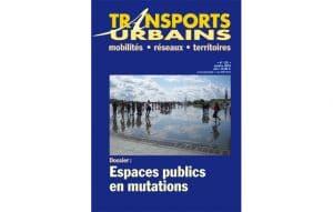 Espaces publics en mutation : un numéro de Transports Urbains piloté par Rue de l'avenir